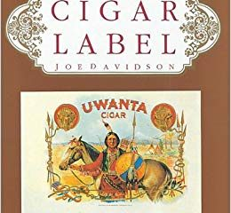 The Art Of The Cigar Label Book by Joe Davidson